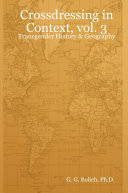 Crossdressing in Context, vol. 3: Transgender History & Geography