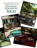 A Portfolio of Outdoor Furnishing Ideas