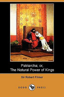 Patriarcha Or The Natural Power Of Kings Dodo Press  PDF