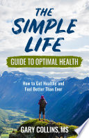 The Simple Life Guide To Optimal Health Book PDF