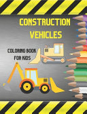 Construction Vehicles Coloring Book For Kids Book