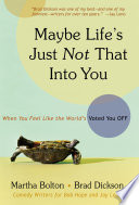 Maybe Life s Just Not That Into You