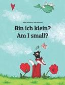 Am I Small? / Bin Ich Klein?