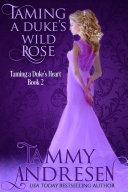 Taming a Duke's Wild Rose Pdf/ePub eBook