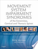 """Movement System Impairment Syndromes of the Extremities, Cervical and Thoracic Spines E-Book"" by Shirley Sahrmann"