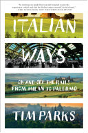 Italian Ways: On and Off the Rails from Milan to Palermo [Pdf/ePub] eBook
