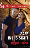 Safe In His Sight  Mills   Boon Romantic Suspense   Escape Club Heroes  Book 1