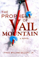 The Prophet of Vail Mountain