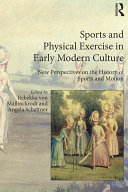 Sports and Physical Exercise in Early Modern Culture