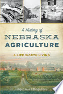 A History of Nebraska Agriculture  A Life Worth Living