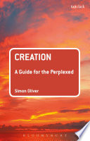 Creation A Guide For The Perplexed