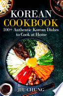 Korean Cookbook  100  Authentic Korean Dishes to Cook at Home