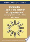 Distributed Team Collaboration In Organizations Emerging Tools And Practices