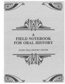 A Field Notebook for Oral History
