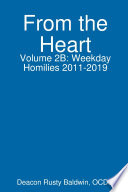From the Heart Volume 2B  Weekday Homilies 2011 2019 Book