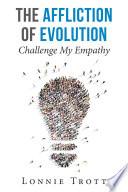 The Affliction of Evolution