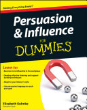 Persuasion and Influence For Dummies