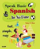 Speak Basic Spanish  in No Time