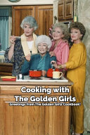 Cooking with The Golden Girls