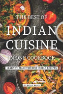 The Best of Indian Cuisine in One Cookbook
