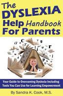 The Dyslexia Help Handbook for Parents Book