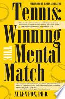"""""""Tennis: Winning the Mental Match"""" by Allen Fox"""