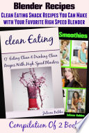 Blender Recipes  Clean Eating Snacks You Can Make Book