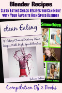 Blender Recipes  Clean Eating Snacks You Can Make