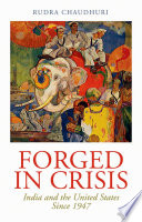 Forged In Crisis India And The United States Since 1947 [Pdf/ePub] eBook