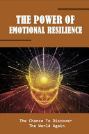 The Power Of Emotional Resilience