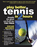 PLAY BETTER TENNIS IN TWO HOURS