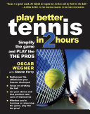 PLAY BETTER TENNIS IN TWO HOURS Pdf/ePub eBook
