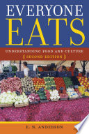 """""""Everyone Eats: Understanding Food and Culture"""" by E. N. Anderson"""