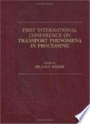 Transport Phenomena in Food Processing  First International Conference Proceedings Book