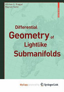 Differential Geometry of Lightlike Submanifolds Book
