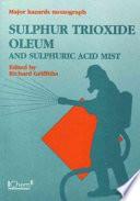 Sulphur Trioxide  Oleum and Sulphuric Acid Mist
