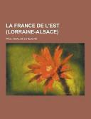 La France de L'Est (Lorraine-Alsace)