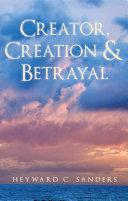 Creator  Creation and Betrayal