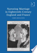 Narrating Marriage In Eighteenth Century England And France Book PDF