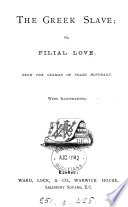 The Greek slave  or  Filial love  From the Germ