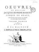 Oeuvres de Messire Jacques-Bénigne Bossuet... contenant tout ce qu'il a écrit sur différentes matières [Déd. de J. B. Albrizzi à l'impératrice Elisabeth Christine. Eloge de Bossuet par le P. de La Rue]
