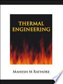 """Thermal Engineering"" by Mahesh M. Rathore"