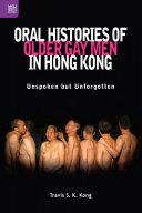 Oral Histories of Older Gay Men in Hong Kong