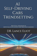 AI Self Driving Cars Trendsetting  Practical Advances In Artificial Intelligence And Machine Learning