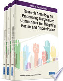 Research Anthology on Empowering Marginalized Communities and Mitigating Racism and Discrimination Book