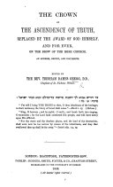The Crown of the Ascendency of Truth, Replaced by the Award of God Himself, and for Ever, on the Brow of the Irish Church. An Address, Report, and Documents. Edited by ... T. D. G.