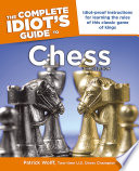 """The Complete Idiot's Guide to Chess, 3rd Edition"" by Patrick Wolff"