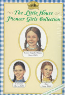 The Little House Pioneer Girls Collection
