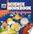 6th Grade Science Workbook  Space and the Cosmos