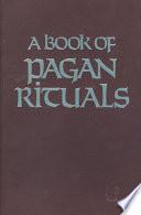 A Book of Pagan Rituals